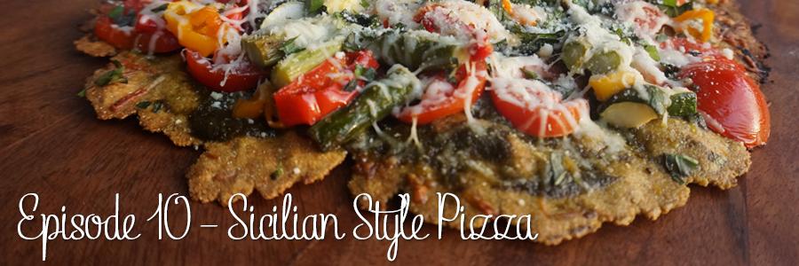 Episode 10 – Sicilian Style Pizza